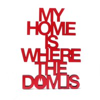 My home is where the dom is