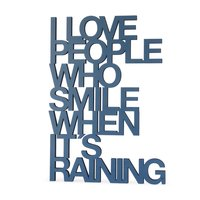 I love people who smile when it´s raining
