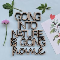 Going into nature is going home