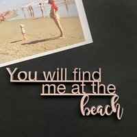 You will find me at the beach